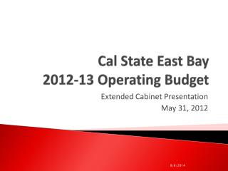 Cal State East Bay  2012-13 Operating Budget