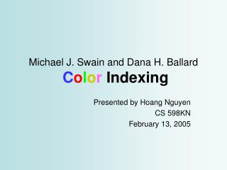 Michael J. Swain and Dana H. Ballard C o l o r  Indexing
