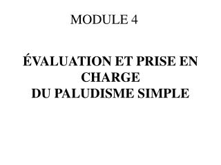 ÉVALUATION ET PRISE EN CHARGE DU PALUDISME SIMPLE