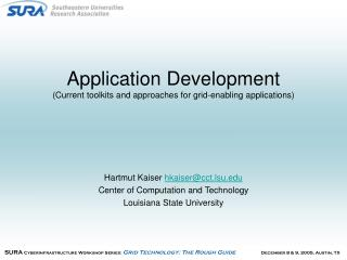 Application Development  (Current toolkits and approaches for grid-enabling applications)