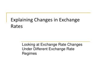 Explaining Changes in Exchange Rates