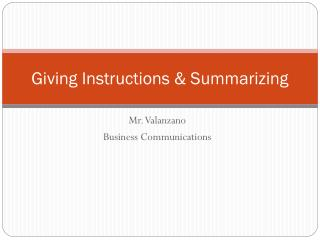 Giving Instructions & Summarizing