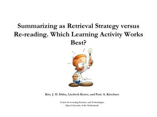 Summarizing as Retrieval Strategy versus Re-reading. Which Learning Activity Works Best?