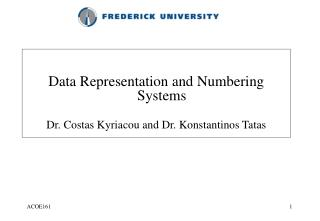 Data Representation and Numbering Systems Dr. Costas Kyriacou and Dr. Konstantinos Tatas