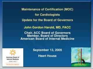 Maintenance of Certification (MOC)  for Cardiologists Update for the Board of Governors