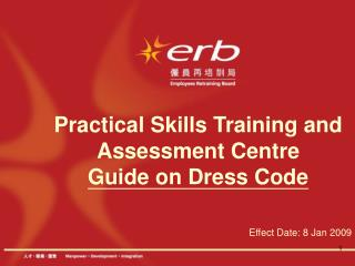 Practical Skills Training and Assessment Centre Guide on Dress Code