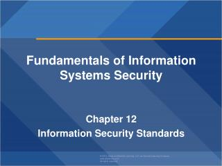Fundamentals of Information Systems Security Chapter  12 Information Security Standards