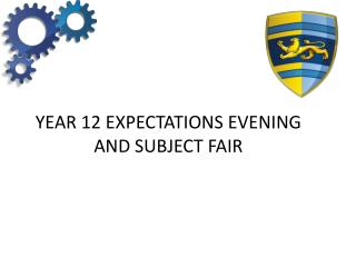 YEAR 12 EXPECTATIONS EVENING AND SUBJECT FAIR