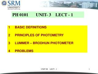 BASIC DEFINITIONS 2	PRINCIPLES OF PHOTOMETRY 3	LUMMER – BRODHUN PHOTOMETER 4	PROBLEMS