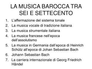 LA MUSICA BAROCCA TRA SEI E SETTECENTO