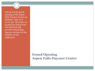 Grand Opening Aspen Falls Daycare Center
