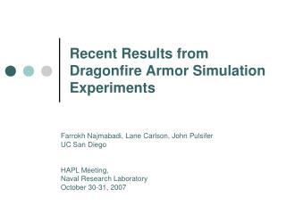 Recent Results from  Dragonfire Armor Simulation Experiments