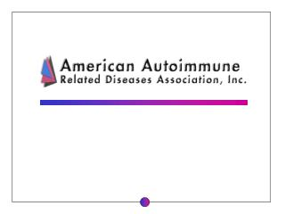 AARDA conducts national awareness campaigns,   supports autoimmune research,