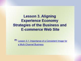 Lesson 3.1:  Importance of a Consistent Image for a Multi-Channel Business