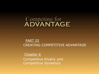 Competing for    Advantage
