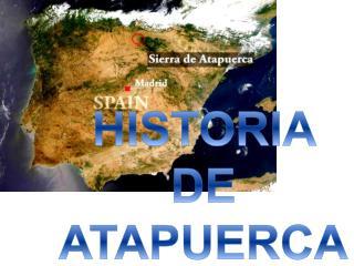 HISTORIA DE ATAPUERCA