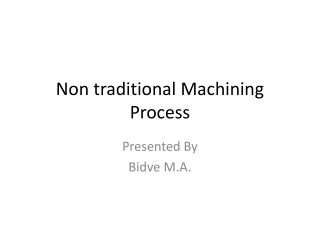 Non traditional Machining Process