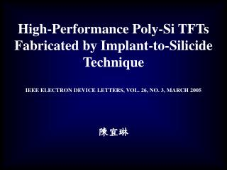 High-Performance Poly-Si TFTs Fabricated by Implant-to-Silicide Technique