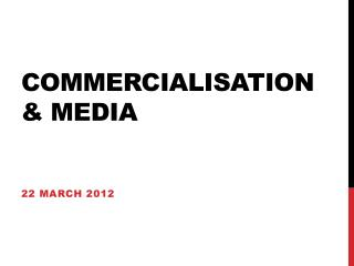 Commercialisation & Media