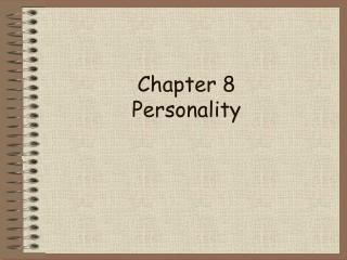 Chapter 8 Personality