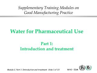 Water for Pharmaceutical Use Part 1:  Introduction and treatment