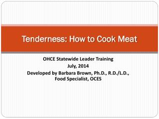 Tenderness: How to Cook  Meat