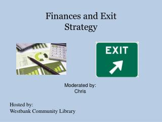 Finances and Exit Strategy