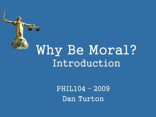 Why Be Moral? Introduction