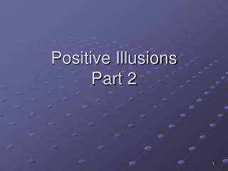 Positive Illusions Part 2