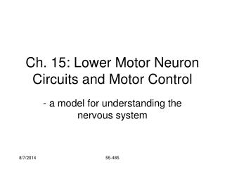 Ch. 15: Lower Motor Neuron Circuits and Motor Control