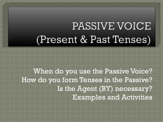 PASSIVE VOICE ( Present  &  Past  Tenses)