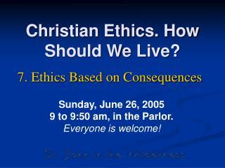 Christian Ethics. How Should We Live?
