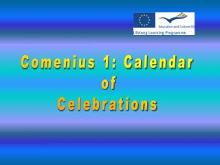 Comenius 1: Calendar  of Celebrations