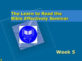 The Learn to Read the Bible  Effectively  Seminar