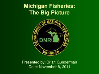 Michigan Fisheries: The Big Picture