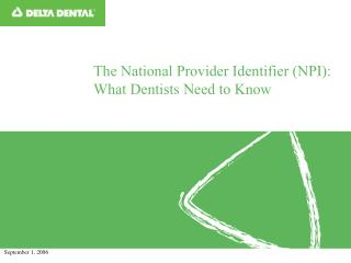 The National Provider Identifier NPI: What Dentists Need to Know