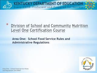 Division of School and Community Nutrition Level One Certification Course