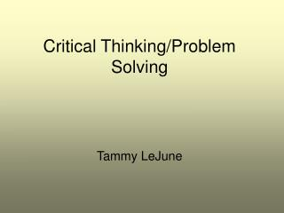 Critical Thinking/Problem Solving