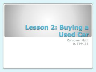 Lesson 2: Buying a Used Car