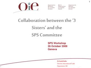 Collaboration between the '3 Sisters' and the  SPS Committee
