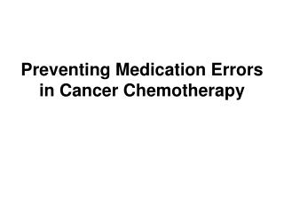 Preventing Medication Errors in Cancer Chemotherapy