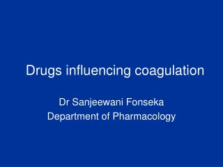 Drugs influencing coagulation
