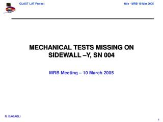 MECHANICAL TESTS MISSING ON SIDEWALL –Y, SN 004