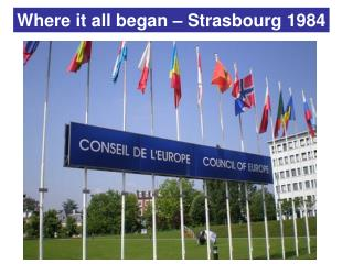 Where it all began – Strasbourg 1984