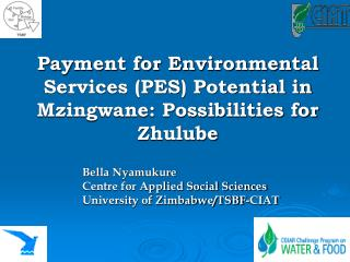 Payment for Environmental Services (PES) Potential in Mzingwane: Possibilities for Zhulube