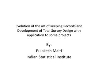 By: Pulakesh Maiti Indian Statistical Institute