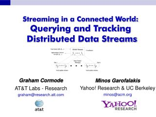 Streaming in a Connected World: Querying and Tracking     Distributed Data Streams