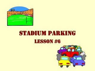 STADIUM PARKING Lesson #6