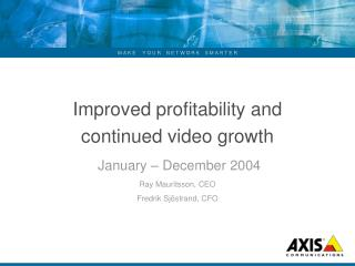 Improved profitability and continued video growth