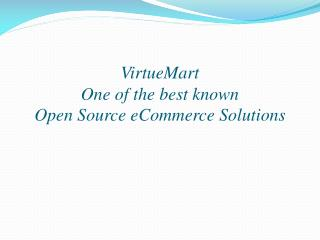 VirtueMart: The best known Open Source eCommerce Solutions